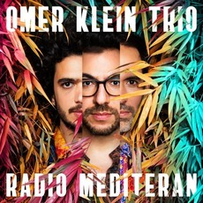 Radio Mediteran mp3 Album by Omer Klein Trio