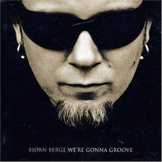 We're Gonna Groove mp3 Album by Bjørn Berge