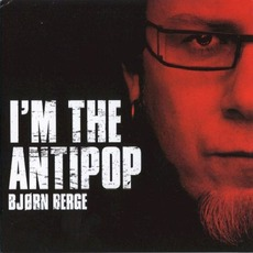 I'm The Antipop mp3 Album by Bjørn Berge