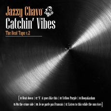 Catchin' Vibes: The Beat Tape Vol. 2 mp3 Album by El Jazzy Chavo
