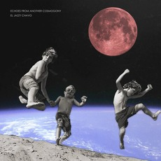 Echoes From Another Cosmogony mp3 Album by El Jazzy Chavo