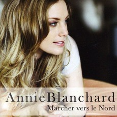 Marcher vers le nord mp3 Album by Annie Blanchard