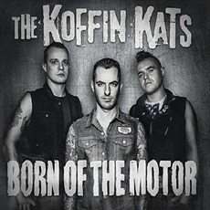 Born of the Motor by Koffin Kats