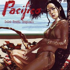 Dolci frutti tropicali mp3 Album by Pacifico