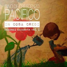 In cosa credi: Canzoni Nascoste Vol. I mp3 Album by Pacifico