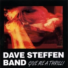Give Me A Thrill mp3 Album by Dave Steffen Band