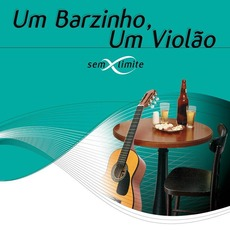 Um Barzinho, Um Violão: Sem Limite mp3 Compilation by Various Artists