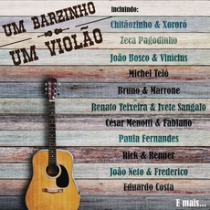 Um Barzinho, Um Violão: Sertanejo mp3 Compilation by Various Artists