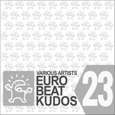 Eurobeat Kudos 23 mp3 Compilation by Various Artists