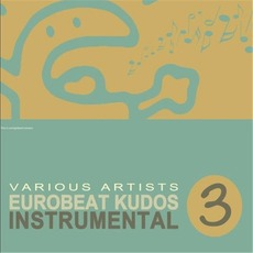 Eurobeat Kudos Instrumental 3 mp3 Compilation by Various Artists