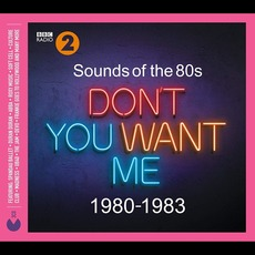 Sounds of The 80s: Don't You Want Me 1980-1983 mp3 Compilation by Various Artists