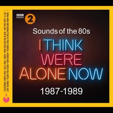 Sounds of The 80s: I Think Were Alone Now 1987-1989 mp3 Compilation by Various Artists