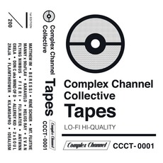 Complex Channel Collective Tapes, Vol.1 by Various Artists