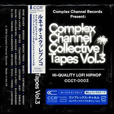 Complex Channel Collective Tapes, Vol.3 mp3 Compilation by Various Artists