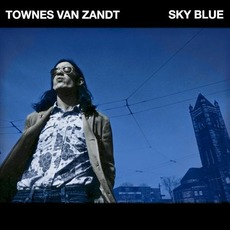 Sky Blue mp3 Album by Townes Van Zandt
