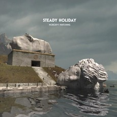 Nobody's Watching mp3 Album by Steady Holiday