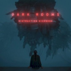 Distraction Sickness mp3 Album by Dark Rooms