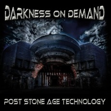 Post Stone Age Technology mp3 Album by Darkness on Demand