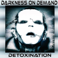 Detoxination mp3 Album by Darkness on Demand