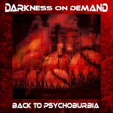 Back to Psychoburbia mp3 Album by Darkness on Demand