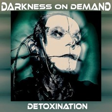 Detoxination EP by Darkness on Demand