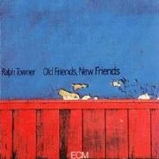 Old Friends, New Friends mp3 Album by Ralph Towner