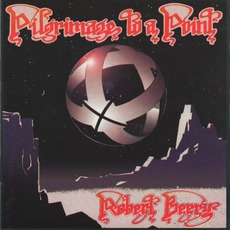 Pilgrimage to a Point mp3 Album by Robert Berry