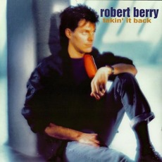 Takin' It Back mp3 Album by Robert Berry