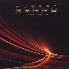 The Dividing Line mp3 Album by Robert Berry
