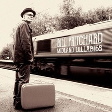 Midland Lullabies by Bill Pritchard