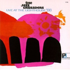 Live At The Lighthouse '66 (Re-Issue) mp3 Live by The Jazz Crusaders