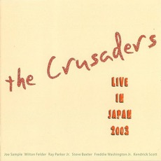 Live In Japan 2003 mp3 Live by The Crusaders