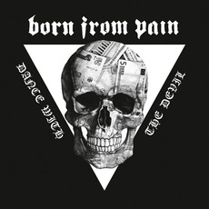 Dance With The Devil mp3 Album by Born From Pain
