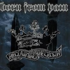 Reclaiming The Crown mp3 Album by Born From Pain