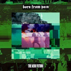 The New Future mp3 Album by Born From Pain