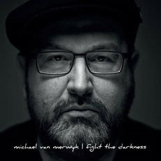Fight The Darkness mp3 Album by Michael van Merwyk