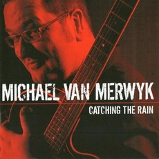 Catching The Rain mp3 Album by Michael van Merwyk