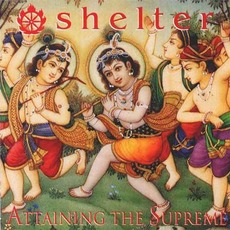 Attaining The Supreme mp3 Album by Shelter