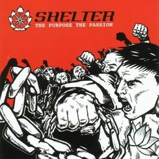 The Purpose, The Passion mp3 Album by Shelter