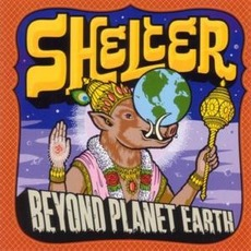 Beyond Planet Earth mp3 Album by Shelter