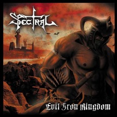 Evil Iron Kingdom mp3 Album by Spectral