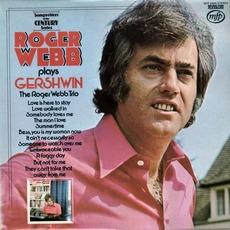 Roger Webb Plays Gershwin mp3 Album by The Roger Webb Trio