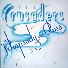 Rhapsody And Blues (Remastered) mp3 Album by The Crusaders