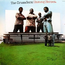 Unsung Heroes mp3 Album by The Crusaders