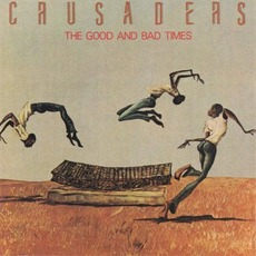The Good And Bad Times mp3 Album by The Crusaders