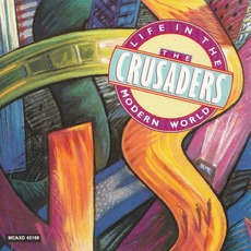 Life In The Modern World mp3 Album by The Crusaders