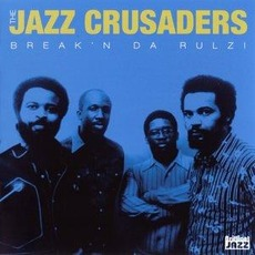Break'n Da Rulz! mp3 Album by The Jazz Crusaders