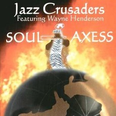 Soul Axess mp3 Album by The Jazz Crusaders