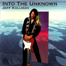 Into The Unknown mp3 Album by Jeff Kollman