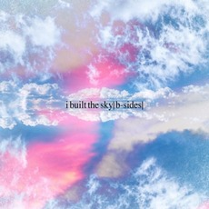 B-Sides mp3 Album by i built the sky